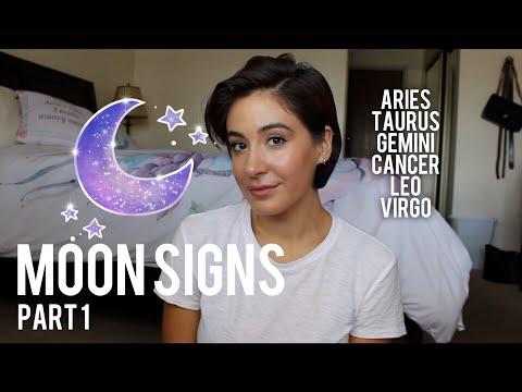 MOON SIGNS: Part 1 (Aries, Taurus, Gemini, Cancer, Leo, Virgo)