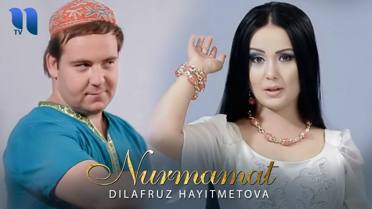 Dilafruz Hayitmetova - Nurmamat