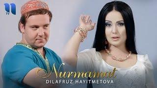 Dilafruz Hayitmetova - Nurmamat | Дилафруз Хайитметова - Нурмамат