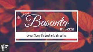 Basanta Lyrics   Sushank Shrestha (JPT Rockerz Cover)   acoustic nepali cover songs