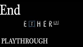 Ether One (PC) Gameplay Playthrough Walkthrough #21 - The End