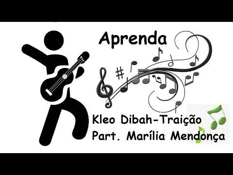 Como Tocar Kleo Dibah-Traição Feat Marília Mendonça Violão