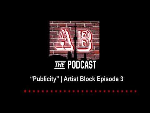"""Publicity"" | Artist's Block POD Episode 3"