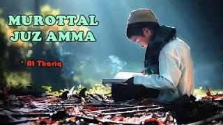 Murottal Juz Amma 30 I Surat At Thariq Merdu