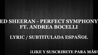 Perfect Symphony - Ed Sheeran Ft. Andrea Bocelli (Lyric English / Subtitulada Español)