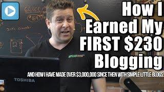 Make Money Blogging - How I Earned My First $230 And How I Make A Full Time Income With My Blogs