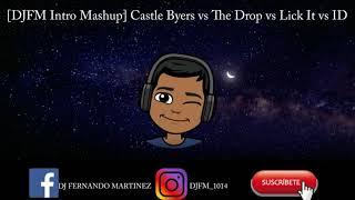 [DJFM Intro Mashup] Castle Byers vs The Drop vs Lick It vs DJFM - ID