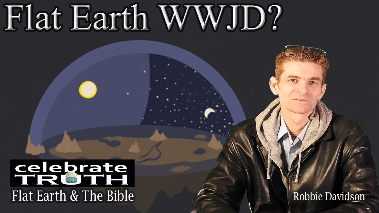 Flat Earth: What Would Jesus Do? CT LIVE w/Robbie Davidson #1 - Aug 1st, 2017