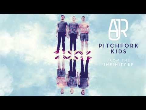 AJR - Pitchfork Kids [AUDIO]