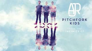 AJR - Pitchfork Kids [AUDIO]