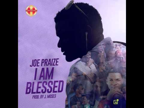 Joe Praize - I Am Blessed