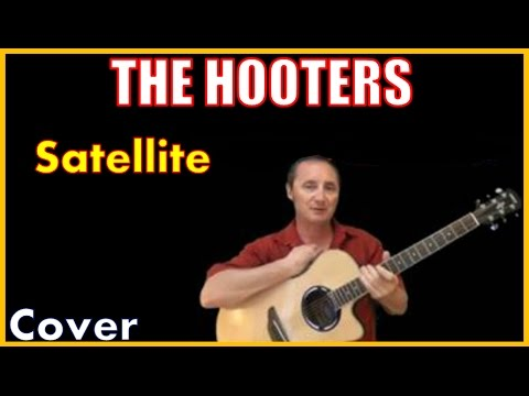 Satellite Acoustic Guitar Cover The Hooters Song