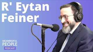 Meaningful People #1 - Rabbi Eytan Feiner
