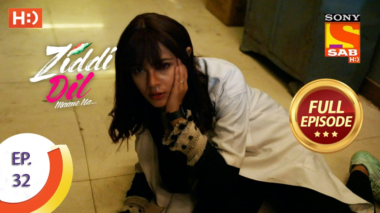Download Ziddi Dil Maane Na -Ep 32 - Full Episode-Sid Rescues Monami -11th October  2021 -ज़िद्दी दिल माने ना