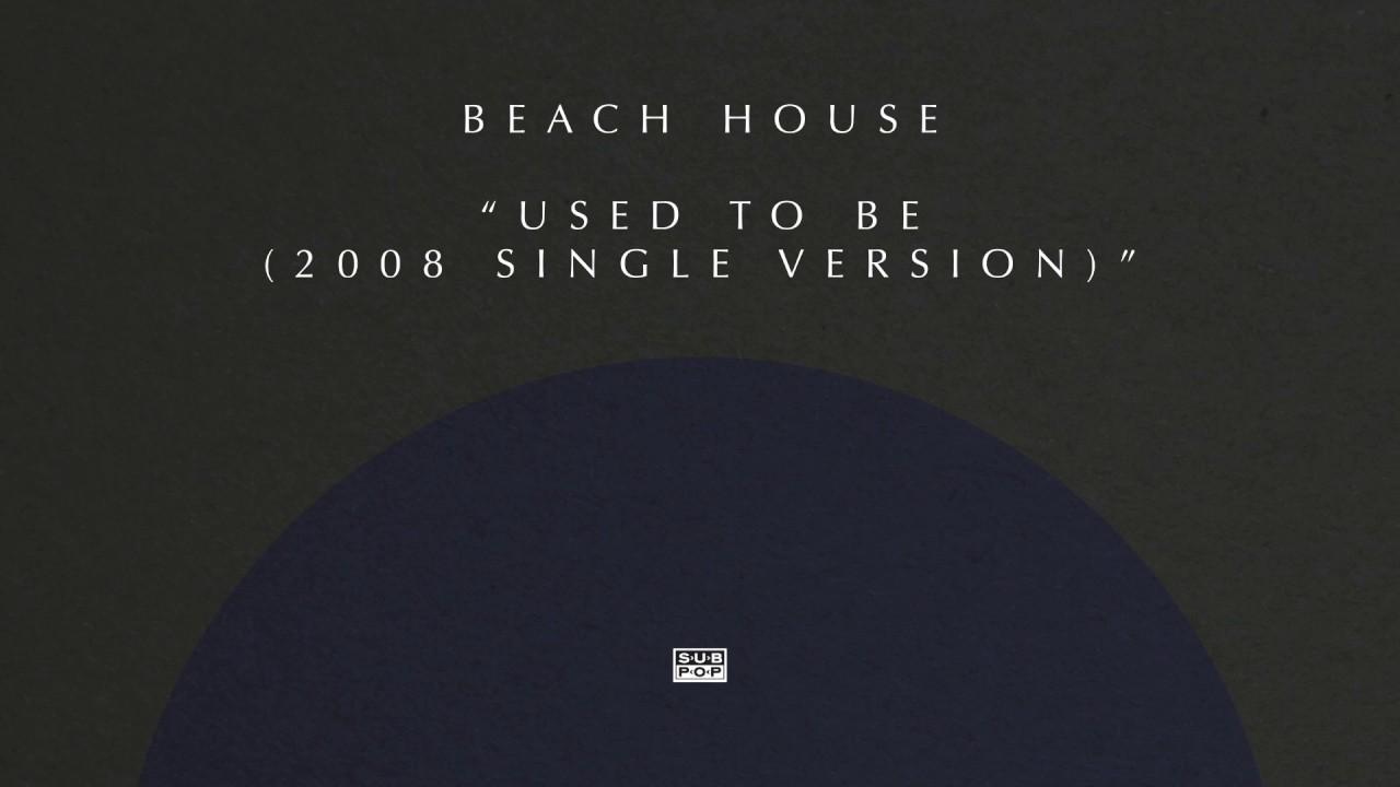 beach-house-used-to-be-2008-single-version-sub-pop