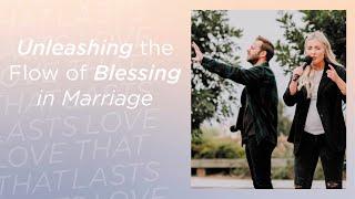 Unleashing the Flow of Blessing in Marriage   Pastors Jon + Tayren Krist   Zion Church
