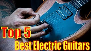Top 5: Best Electric Guitars (May. 2017) | Best selling electric guitars #ElectricGuitars