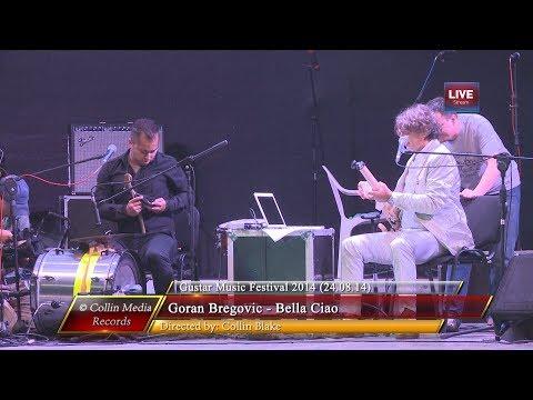 Goran Bregovic - Bella Ciao (Live @ Gustar...