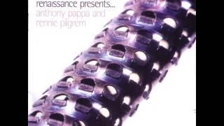 Anthony Pappa & Rennie Pilgrem  Renaissance Presents... 1998)