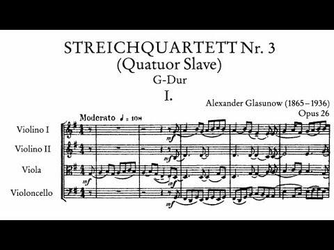 """Alexander Glazunov - String Quartet No. 3,  Op. 26 (1888) """"Quatuor Slave"""""""