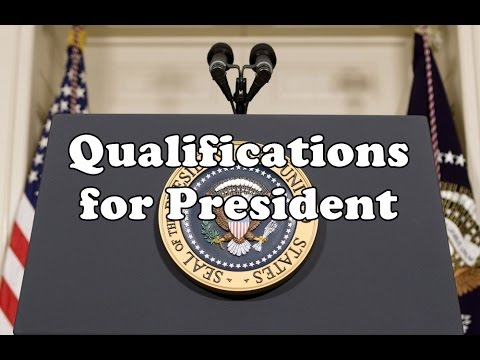 Qualifications for the US Presidency