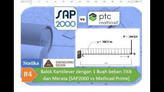Statika #4 Balok Kantilever Dengan 1 Buah Beban Titik Dan Merata  Sap2000 Vs Mathcad Prime