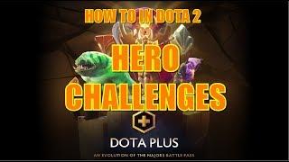 How To In Dota 2: Dota Plus Hero Challenges!
