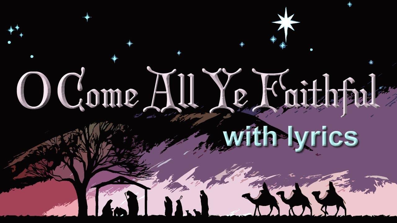 O Come All Ye Faithful Christmas Lyrics Song - YouTube