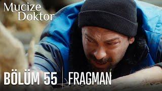 Mucize Doktor 55. Bölüm Fragmanı
