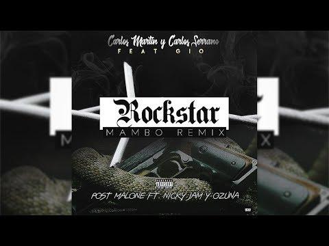 Post Malone - Rockstar ft. Nicky Jam, Ozuna & Gio [Mambo Remix] Carlos Serrano & Carlos Martín