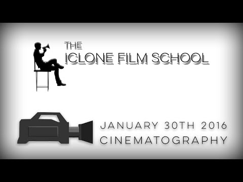 The iClone Film School- Cinematography