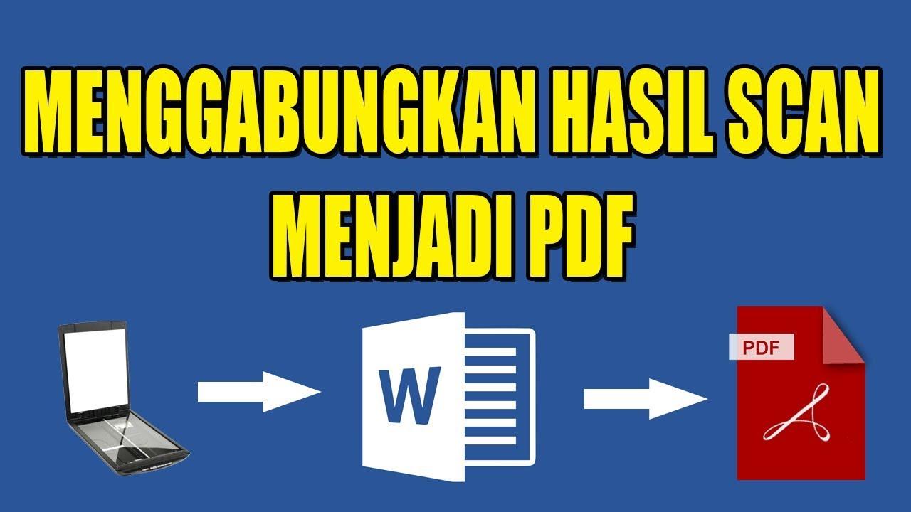 Cara Menggabungkan File Hasil Scan Menjadi Pdf Menggunakan Microsoft Word Youtube
