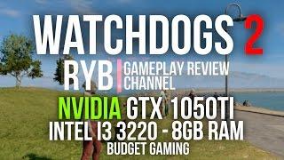 watchdogs 2 gtx 1050ti i3 3220 8gb ram 720p budget gaming