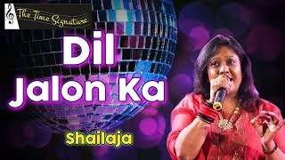 Dil Jalonka Dil Jalake...by Shailaja Subramaniam