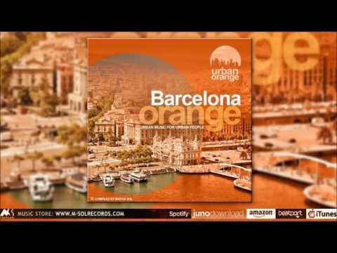 Barcelona Orange (Promo Mix) - Jazz, Soul Funk & Chillout Latin Tunes