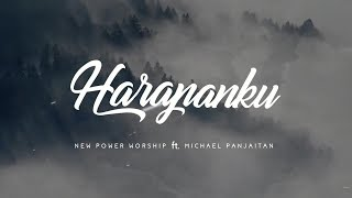 #newpowerworship New Power Worship ft Michael Panjaitan -  Harapanku  (official Lyric Video)