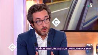 Maëlys : reconstitution du meurtre - C à Vous - 24/09/2018