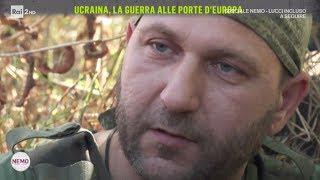 Gambar cover Ucraina, la guerra alle porte d'Europa - Nemo - Nessuno Escluso 08/06/2017