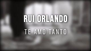 Rui Orlando - Te Amo Tanto (2020) + LETRA