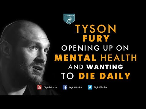Tyson Fury Opening up on Mental Health & Wanting to Die Daily