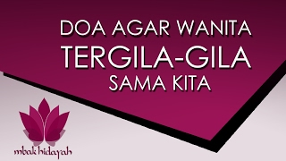 Download Video Doa Agar Wanita Tergila Gila Sama Kita MP3 3GP MP4