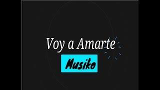 Musiko - Voy a Amarte (karaoke)