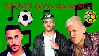 DESAFIO: Qual é o time dos MC's? (MC Livinho, MC Pedrinho, MC Davi, ...)