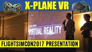 X Plane VR Presentation & Demo FlightSimCon 2017 Laminar Research