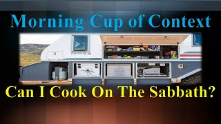 Can I cook on the Sabbath? - Morning Cup of Context