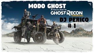 MODO GHOST - GHOST RECON WILDLANDS - DJ PERICO - GAMEPLAY  #1