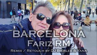 Barcelona - Fariz RM (Remix & Retouch by DJ Bierlee & Yana)