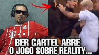 BER CARTEL abre o jogo sobre REALITY DE TRAP...