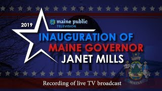 2019 Inauguration of Maine Governor Janet T. Mills Television Broadcast