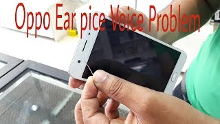 Oppo ear pice voice problem is slow what's how to this problemoppo | pr...